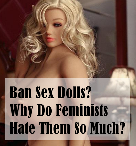 Ban silicone and TPE sex dolls?
